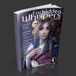 Forbidden Whispers Magazine Issue 006